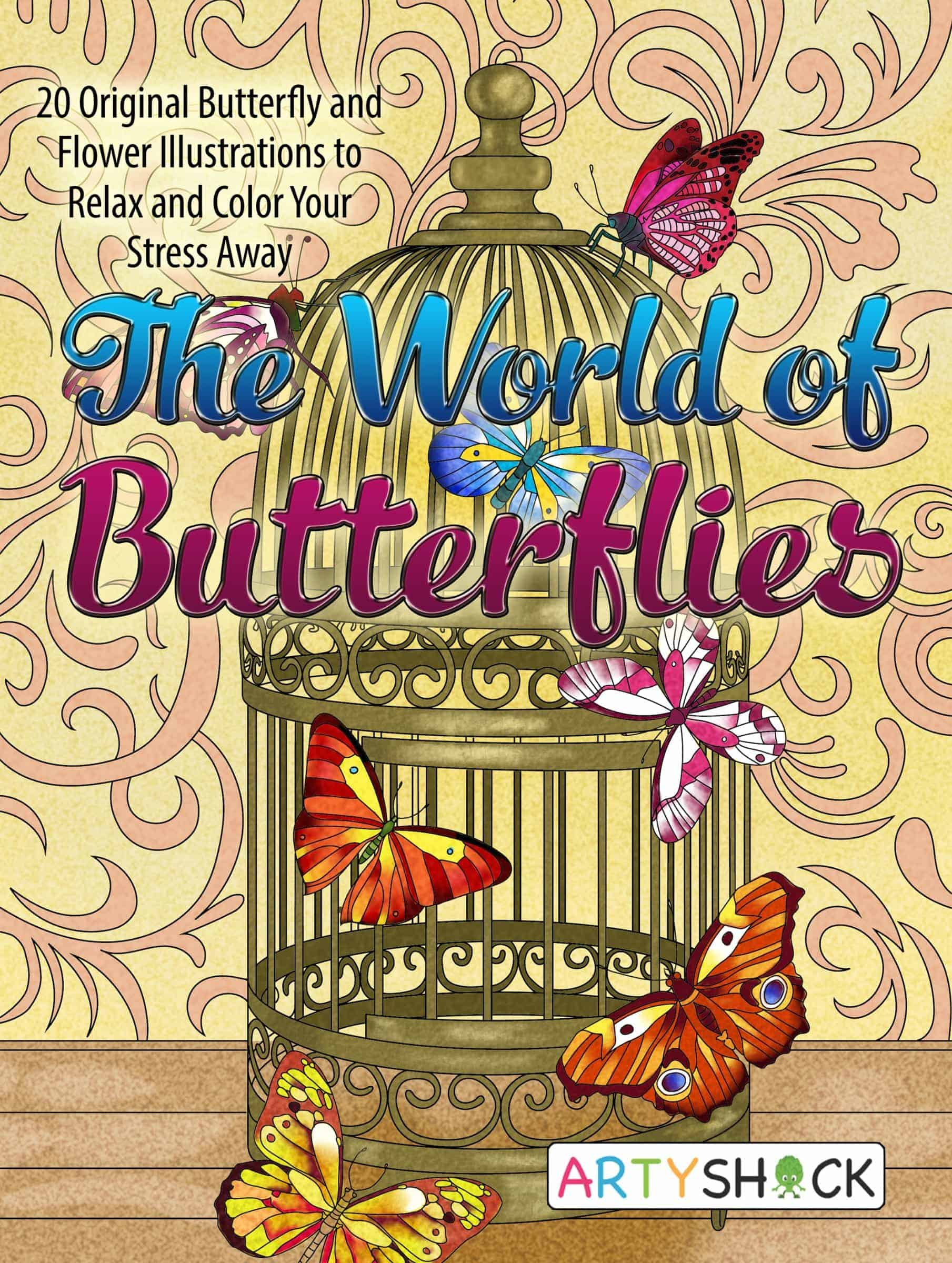 The World of Butterflies: Original Butterfly and Flower Illustrations to Relax and Color Your Stress Away